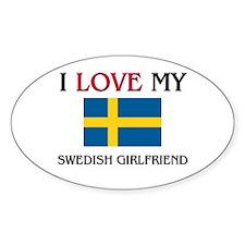 I Love My Swedish Girlfriend Oval Decal