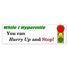 Hurry up and Stop! Bumper Bumper Sticker