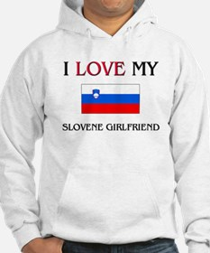 I Love My Slovene Girlfriend Hoodie
