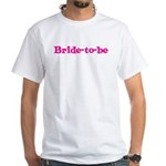 Bride-to-be White T-Shirt