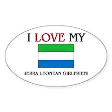 I Love My Sierra Leonean Girlfriend Oval Decal