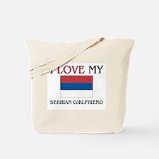 I Love My Serbian Girlfriend Tote Bag