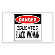DANGER EDUCATE BLACK WOMAN T- Rectangle Decal