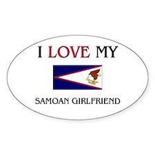 I Love My Samoan Girlfriend Oval Decal