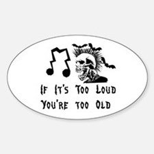 Too Loud Too Old Oval Decal