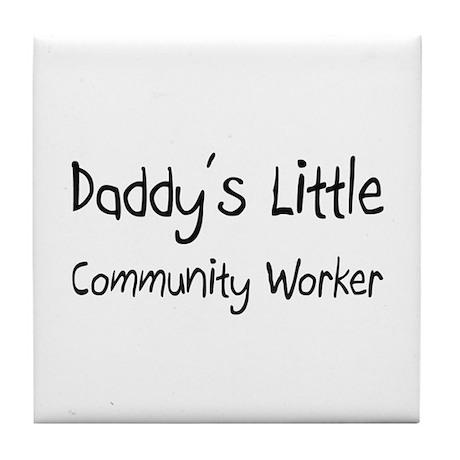 Daddy's Little Community Worker Tile Coaster
