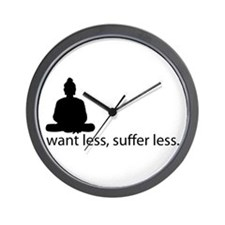Want less, suffer less. Wall Clock