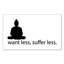 Want less, suffer less. Decal