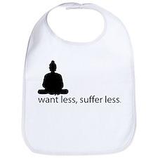 Want less, suffer less. Bib