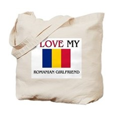 I Love My Romanian Girlfriend Tote Bag