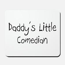 Daddy's Little Comedian Mousepad