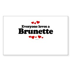 Everyone loves a Brunette ~ Rectangle Decal