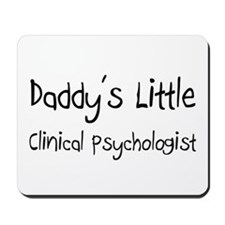 Daddy's Little Clinical Psychologist Mousepad