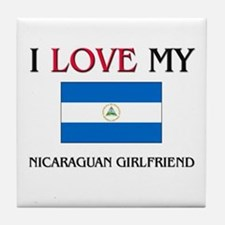 I Love My Nicaraguan Girlfriend Tile Coaster