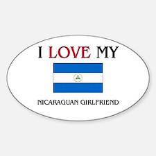 I Love My Nicaraguan Girlfriend Oval Decal