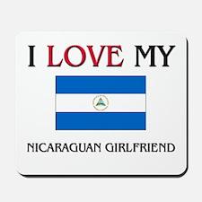 I Love My Nicaraguan Girlfriend Mousepad