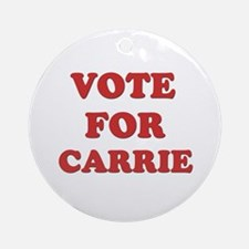 Vote for CARRIE Ornament (Round)