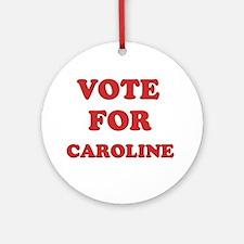 Vote for CAROLINE Ornament (Round)