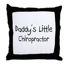 Daddy's Little Chiropractor Throw Pillow