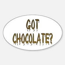 Got Chocolate? Oval Decal