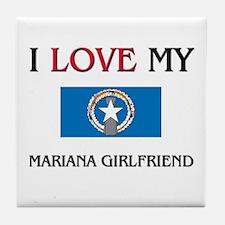 I Love My Mariana Girlfriend Tile Coaster