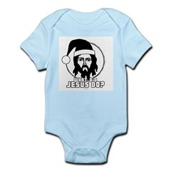 What did Jesus Do? - Santa? ~ Infant Creeper