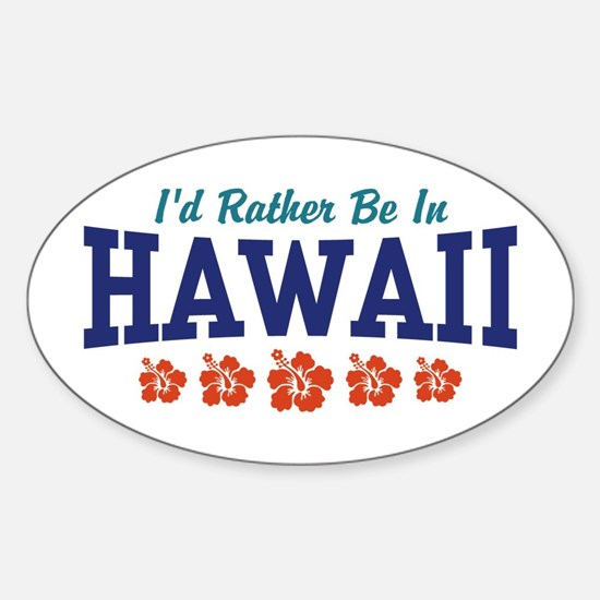 I'd Rather Be In Hawaii Oval Decal