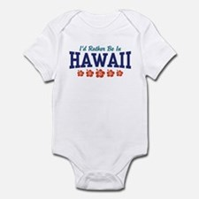 I'd Rather Be In Hawaii Infant Bodysuit