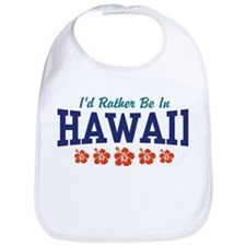 I'd Rather Be In Hawaii Bib