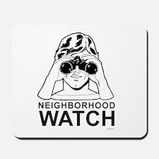 Neighborhood Watch ~  Mousepad