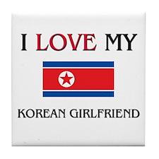 I Love My Korean Girlfriend Tile Coaster