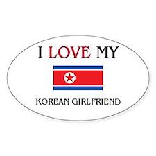 I Love My Korean Girlfriend Oval Decal