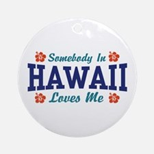 Somebody in Hawaii Loves Me Ornament (Round)