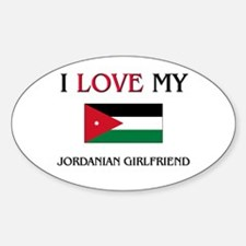 I Love My Jordanian Girlfriend Oval Decal