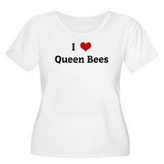 I Love Queen Bees T-Shirt