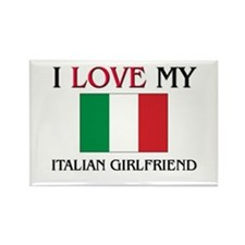 I Love My Italian Girlfriend Rectangle Magnet