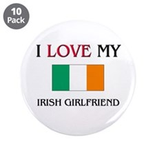 "I Love My Irish Girlfriend 3.5"" Button (10 pack)"
