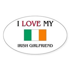 I Love My Irish Girlfriend Oval Decal