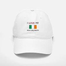 I Love My Irish Girlfriend Baseball Baseball Cap