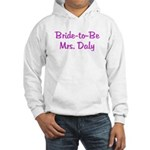 Bride-to-Be Mrs. Daly Hooded Sweatshirt