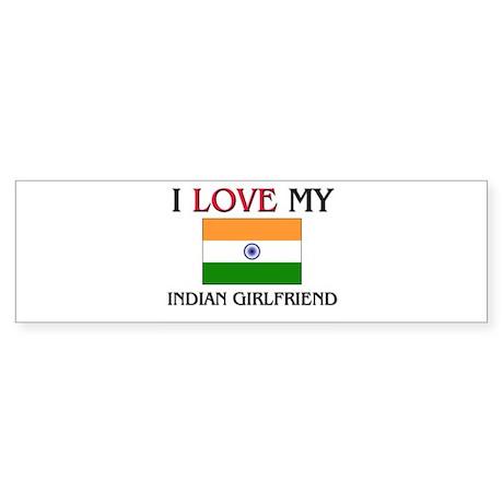 I Love My Indian Girlfriend Bumper Sticker