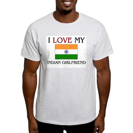 I Love My Indian Girlfriend Light T-Shirt