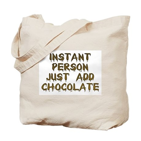 Just Add Chocolate! Tote Bag