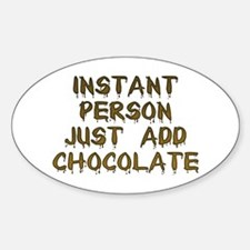 Just Add Chocolate! Oval Decal