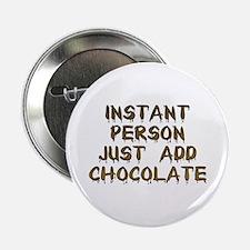 Just Add Chocolate! Button