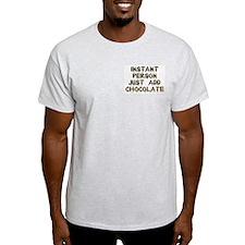 Just Add Chocolate! Ash Grey T-Shirt