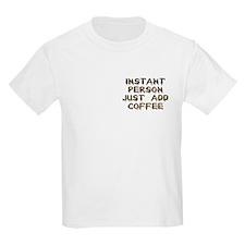 Just Add Coffee! Kids T-Shirt