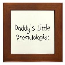 Daddy's Little Bromatologist Framed Tile