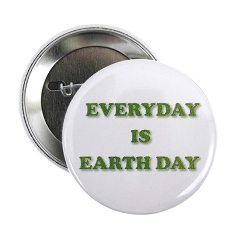 """Everyday is Earth Day 2.25"""" Button"""