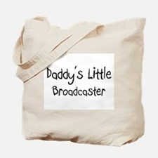 Daddy's Little Broadcaster Tote Bag